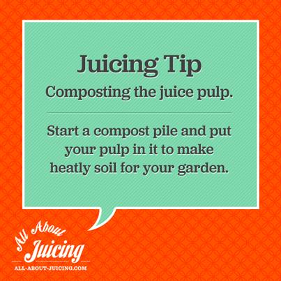 Juicing Tip: Compost juice pulp