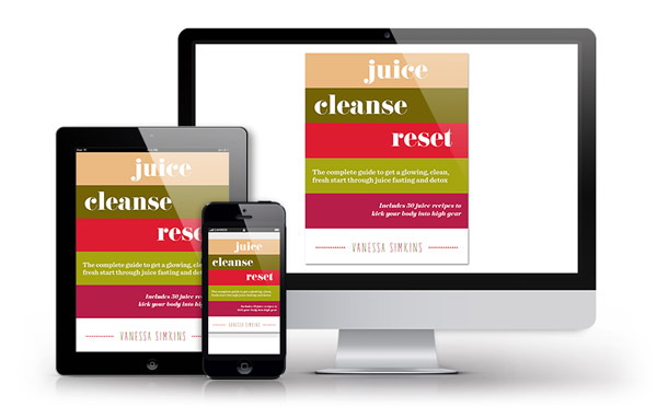 Juice Cleanse Reset Program: A guide to juice cleansing and fasting